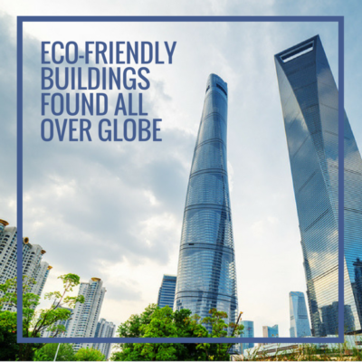 Eco-Friendly Buildings Found All Over Globe